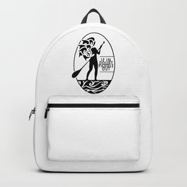 If in doubt, paddle out Backpack