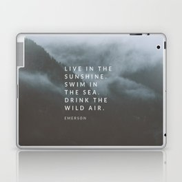 Live in the sunshine. Swim in the sea. Drink the wild air. Laptop & iPad Skin