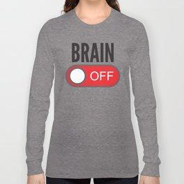 Brain Off Long Sleeve T-shirt