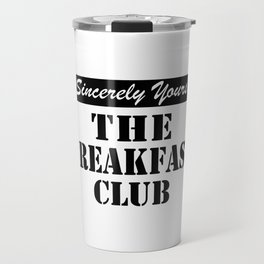 THE BREAKFAST CLUB SINCERELY YOURS Travel Mug