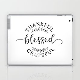 Thankful, blessed, and grateful! Laptop & iPad Skin