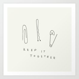 Keep it Together Art Print