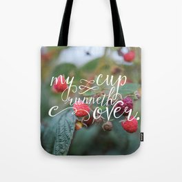 My Cup Runneth Over Encouraging Raspberry Nature Photograph Tote Bag