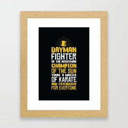 DAYMAN! Framed Art Print