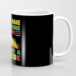 I Can't Make Everyone Happy Im Not Taco Coffee Mug