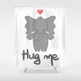 cute hand drawn lettering hug me quote with cartoon baby elephant Shower Curtain