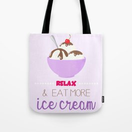 Relax & Eat More Ice Cream in Purple Tote Bag