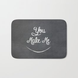 You Make Me Smile - Chalkboard Bath Mat