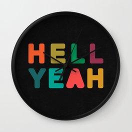 Hell Yeah Wall Clock