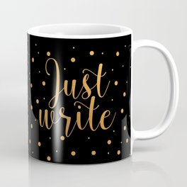 Just write. - Black + Gold Dots Coffee Mug