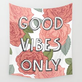 Good vibes only / calligraphy and floral illustration Wall Tapestry