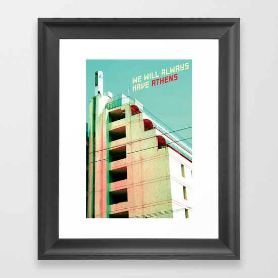 We Will Always Have Athens Framed Art Print