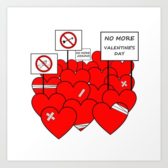 NO MORE VALENTINE'S DAY (love valentine) Art Print