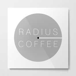 Radius Coffee Metal Print