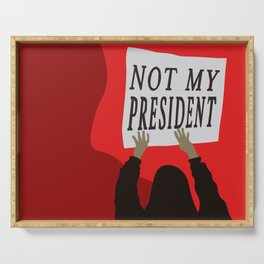 Not My President Serving Tray