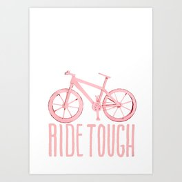 Ride Tough Art Print
