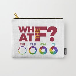 What The F? - Aperture Exposure Photography Photo Carry-All Pouch