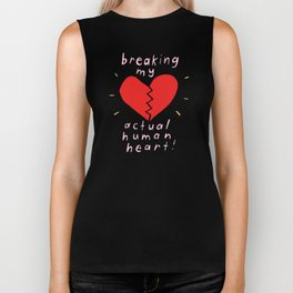 breaking my actual human heart Biker Tank