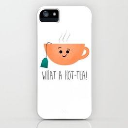 What A Hot-Tea iPhone Case