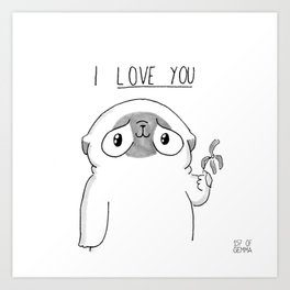PUG Mochi - I love you Art Print