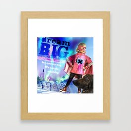 dream BIG, be BIG. Me and my dog, We can do anything Framed Art Print