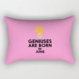 Geniuses are born in JUNE T-Shirt D6db2 Rectangular Pillow