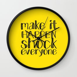 make it happen shock everyone Wall Clock