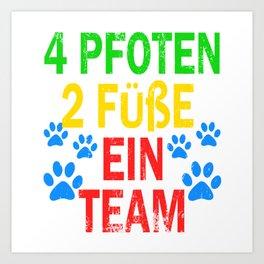 """A Nice German Tee For Animal Dog Lovers Saying """"4 Pfoten 2 Fube Ein Team"""" T-shirt Design Paws Feet Art Print"""