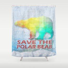 SAVE THE POLAR BEAR Shower Curtain