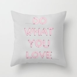 Do what you love, Neon Sign Throw Pillow
