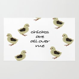 Chicks Are All Over Me Rug