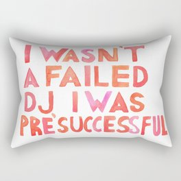 I Wasn´t A Failed DJ I Was PreSuccessful  Pink& Red Rectangular Pillow