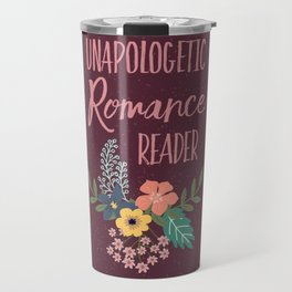 Unapologetic Romance Reader Travel Mug