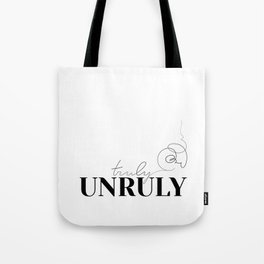 truly UNRULY Tote Bag