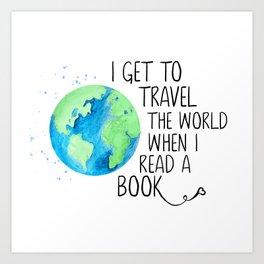 I Travel When I Read Art Print
