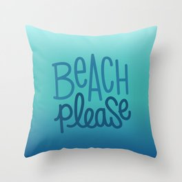 Beach please 3 Throw Pillow