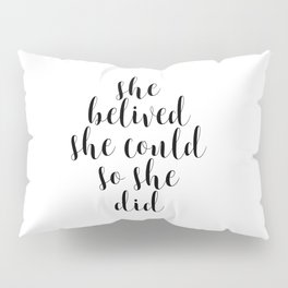She Believed She Could So She Did, Motivational Print, Printable Art, Inspirational Quote, Quote Art Pillow Sham