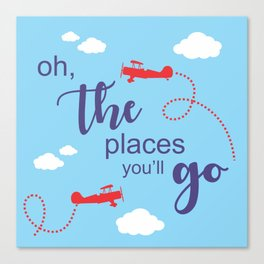 Oh, the places you'll go - Inspirational Quote for Room Decor #Society6 Canvas Print
