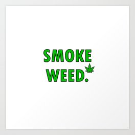 cannabis leaf smoke weed legalization legalize gift Art Print