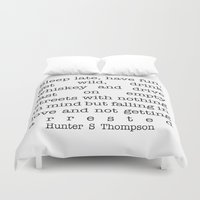 hunter s thompson Duvet Covers featuring Hunter S Thompson - Sleep Late, Have Fun, Get Wild, Drink Whiskey and Drive Fast by StricklenPress