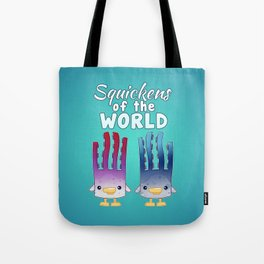 Squickens of the World Tote Bag