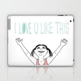 I love you like this Laptop & iPad Skin