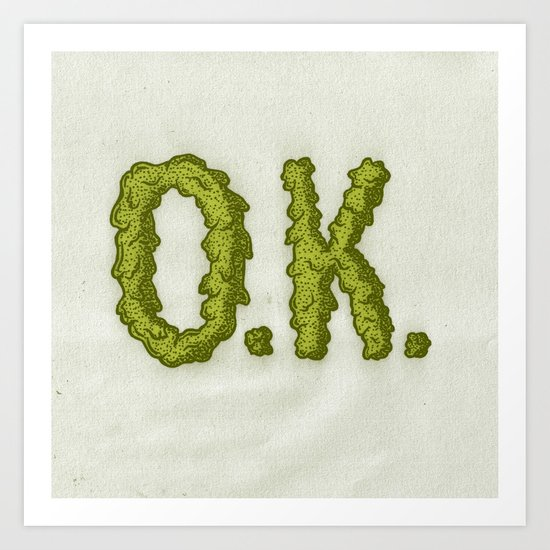 O.K. Art Print