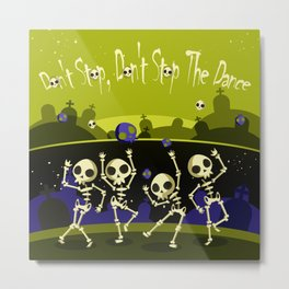"""""""Don't Stop, Don't Stop The Dance (Halloween Party)"""" Metal Print"""