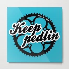 Keep pedlin Metal Print