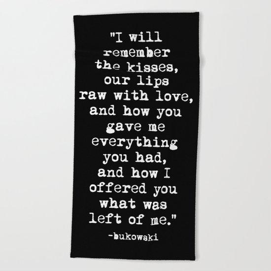 Charles Bukowski Typewriter White Font Quote Love Beach Towel