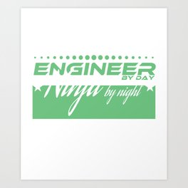 """Engineer by Day Ninja by"" tee design. Funny and sensible tee just right for you! Makes a cute gift! Art Print"