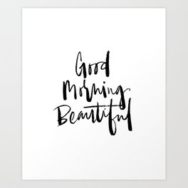 Good Morning Beautiful Brush Script Art Print