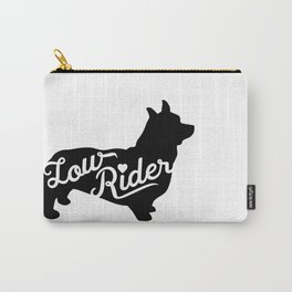 Love my Low Rider Corgi Carry-All Pouch
