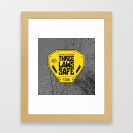 This Unit is THREE LAWS SAFE (Three Laws of Robotics) Framed Art Print